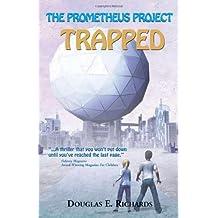 The Prometheus Project: Trapped by Douglas E. Richards (2005-02-02)