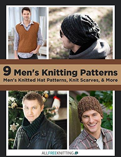 Free Knitting Patterns Hats (9 Men's Knitting Patterns: Men's Knitted Hat Patterns, Knit Scarves, & More (English Edition))