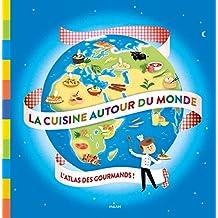 La cuisine autour du monde (Mon premier atlas)