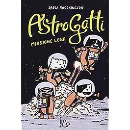 AstroGatti. Missione Luna