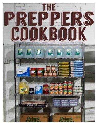 The Preppers Cookbook: The Ultimate Recipe Guide