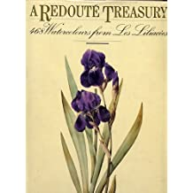 A Redoute Treasury : 468 Watercolors from Les Liliacees of Pierre-Joseph Redoute / Text by Peter and Frances Mallary