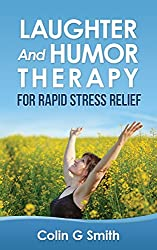 Laughter And Humor Therapy For Rapid Stress Relief (English Edition)