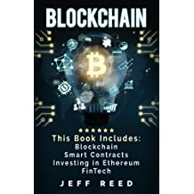 Blockchain: Blockchain, Smart Contracts, Investing in Ethereum, FinTech by Jeff Reed (2016-10-23)