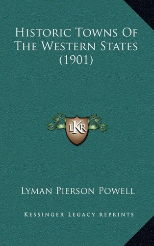 Historic Towns of the Western States (1901)