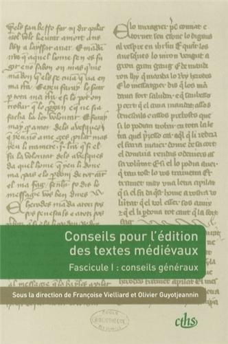 Conseils pour l'édition des textes médiévaux : Tome 1, Conseils généraux