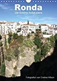 Ronda, die Schöne Andalusiens (Wandkalender 2018 DIN A4 hoch): Anspruchsvolle Fotografien von Cristina Wilson aus eine der schönsten Städte ... Wilson, Cristina und GbR, Kunstmotivation