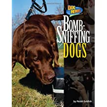 Bomb-Sniffing Dogs (Dog Heroes)