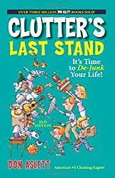 Clutter's Last Stand, 2nd Edition: It's Time to de-Junk Your Life!