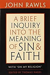 Brief Inquiry into the Meaning of Sin and Faith: With On My Religion by John Rawls (2010-05-07)