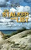 Der Stalker von List (Ein Fall für die Kripo Wattenmeer 7) von Ulrike Busch