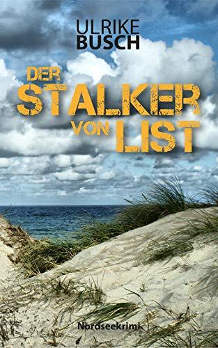 Buchseite und Rezensionen zu 'Der Stalker von List (Ein Fall für die Kripo Wattenmeer 7)' von Ulrike Busch