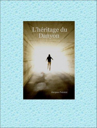 L'héritage du Danyon par Jacques Paionni