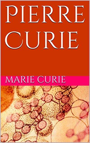 Pierre Curie par Marie Curie