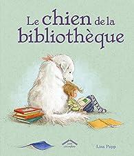 Le chien de la bibliothèque par Lisa Papp