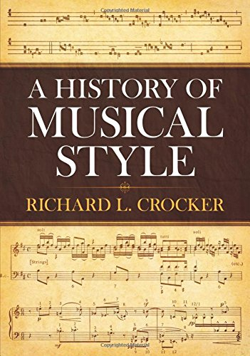 A History of Musical Style (Dover Books on Music) por Richard L. Crocker