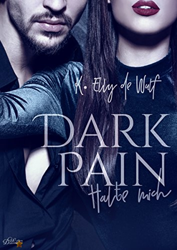 Dark Pain: Halte mich von [de Wulf, K. Elly]