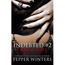 First Debt (Indebted) (Volume 2) by Pepper Winters (2014-11-08)