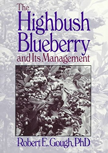 [The Highbush Blueberry and Its Management] (By: Robert E. Gough) [published: June, 2008]