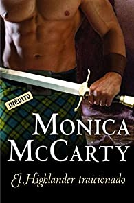 El Highlander traicionado par Monica Mccarty