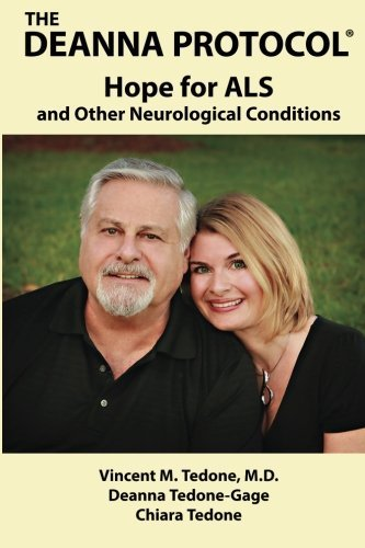 The Deanna Protocol®: Hope For ALS and other Neurological Conditions by Vincent M. Tedone M.D. (2015-09-17)