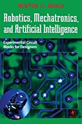 Robotics, Mechatronics, and Artificial Intelligence: Experimental Circuit Blocks for Designers by Newton C. Braga (2001-11-08)