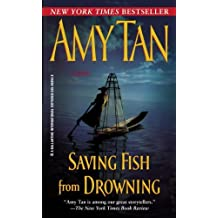 Saving Fish from Drowning by Amy Tan (2006-08-01)