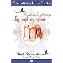 Contes culinaires de la fée Myrtille: Recettes de printemps, les sept nymphes