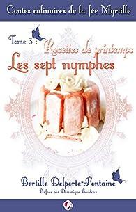 Contes culinaires de la fée Myrtille, tome 3 : Recettes de printemps par Bertille Delporte-Fontaine