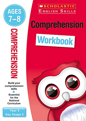 Comprehension workbook for ages 7 to 8 (Year 3). Build essential inference, prediction and more comprehension skills for the national curriculum (Scholastic English Skills)