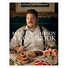 Matty Matheson: A Cookbook: A Cookbook