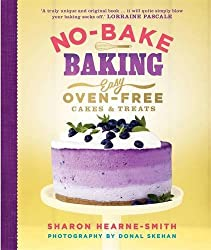 No-Bake Baking: Easy, Oven-Free Cakes and Treats by Sharon Hearne-Smith (2014-06-05)