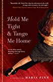 Hold Me Tight & Tango Me Home: A Memoir