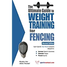 The Ultimate Guide to Weight Training for Fencing (Ultimate Guide to Weight Training: Fencing) by Rob Price (2009-03-01)
