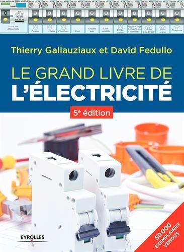 Le grand livre de l'électricité par Thierry Gallauziaux
