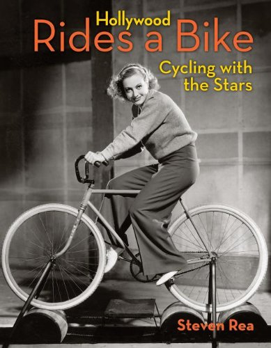 Hollywood Rides a Bike: Cycling with the Stars por Steven Rea