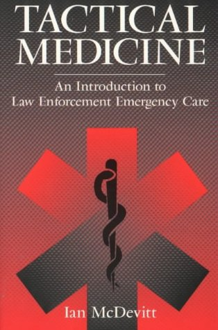 Tactical Medicine: An Introduction to Law Enforcement Emergency Care