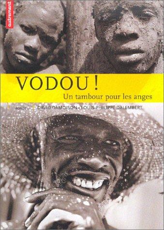 Vodou ! Un tambour pour les anges par Louis-Philippe Dalembert, David Damoison