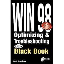 Windows 98 Optimizing and Troubleshooting Little Black Book