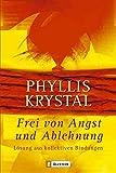 Frei von Angst und Ablehnung: Lösung aus kollektiven Bindungen - Phyllis Krystal