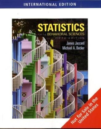 Statistics for the Behavioral Sciences, International Edition by James Jaccard (2009-08-14)