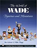 World of Wade Figurines and Miniatures (Schiffer Book for Collectors)