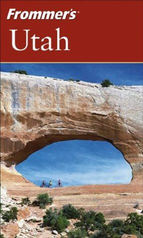 Frommer's Utah (Frommer's Complete Guides) (Utah Guide)