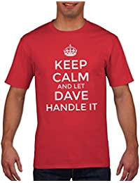 FunkyShirt Funny Mens T Shirt - Keep Calm and Let Dave Handle It T Shirt, Funny Dave, Birthday Gift, Fathers Day Gift Idea, Small, Medium, Large, XL, XXL, White, Red, Black, Navy Blue