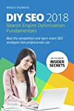 DIY SEO 2018: Search Engine Optimisation Fundamentals: Volume 1 (Search Engine Optimisation SEO for Experts and Beginners)