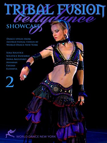 Tribal Fusion Bellydance Showcase 2: Dance styles from instructional videos by World Dance New York [OV]