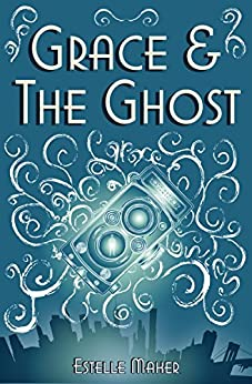 Grace and the Ghost by [Maher, Estelle]