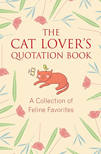 The Cat Lover's Quotation Book: A Collection of Feline Favorites (Little Book Big Idea) por Jo Brielyn
