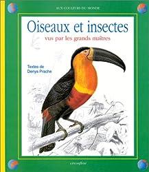 Oiseaux et insectes vus pas les grands maîtres