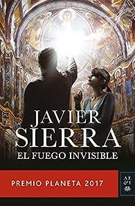 El fuego invisible par Javier Sierra